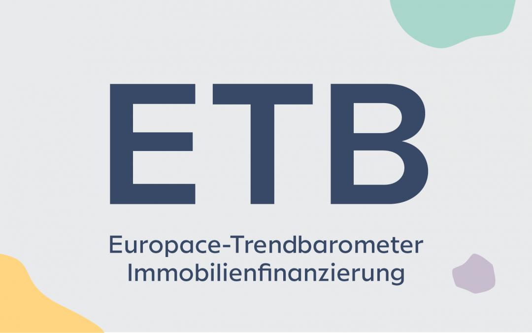 Europace-Trendbarometer Immobilienfinanzierung (ETB) – März 2021