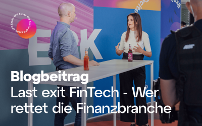 Last exit Fintech – Wer rettet die Finanzbranche?
