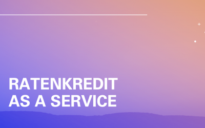 Ratenkredit as a Service – Use Cases im Fokus